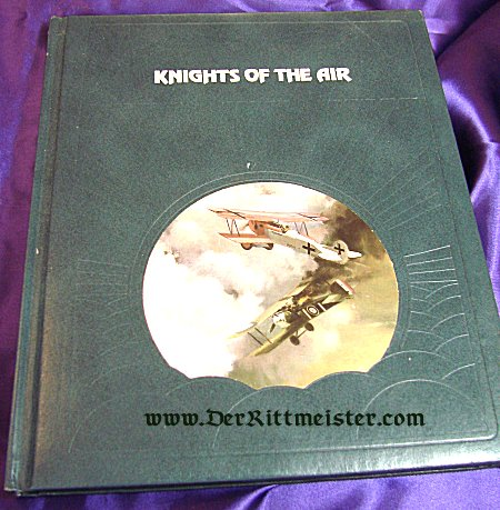 BOOK - KNIGHTS OF THE AIR by EZRA BOWEN - Imperial German Military Antiques Sale