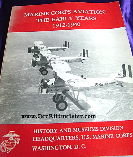 BOOK - MARINE CORPS AVIATION: THE EARLY YEARS 1912-1940 by LT. COL. EDWARD C. JOHNSON - Imperial German Military Antiques Sale