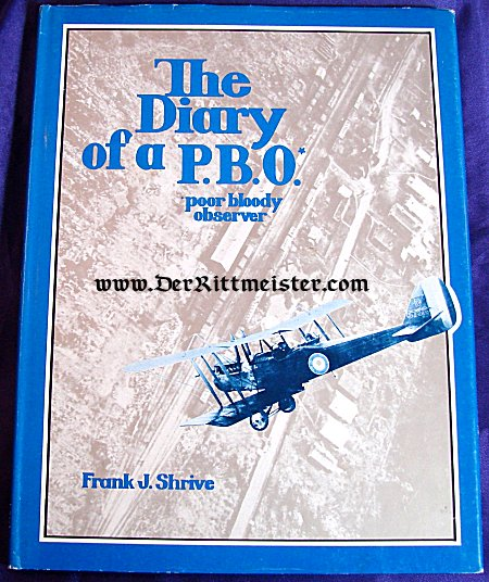 "THE DIARY OF A ""PBO"" (POOR BLOODY OBSERVER) by FRANK J. SHRIVE - Imperial German Military Antiques Sale"