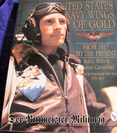 U.S. - BOOK - UNITED STATES NAVY WINGS OF GOLD - FROM 1917 TO THE PRESENT by Ron L. WILLIS & THOMAS CARMICHAEL - Imperial German Military Antiques Sale