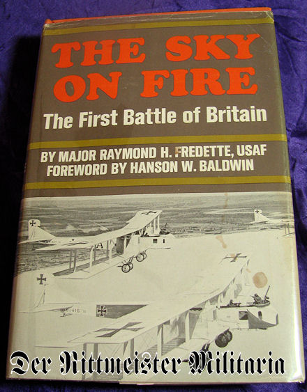 U.K. - BOOK - THE SKY ON FIRE: THE FIRST BATTLE OF BRITAIN by MAJOR RAYMOND H. FERDETTE - Imperial German Military Antiques Sale