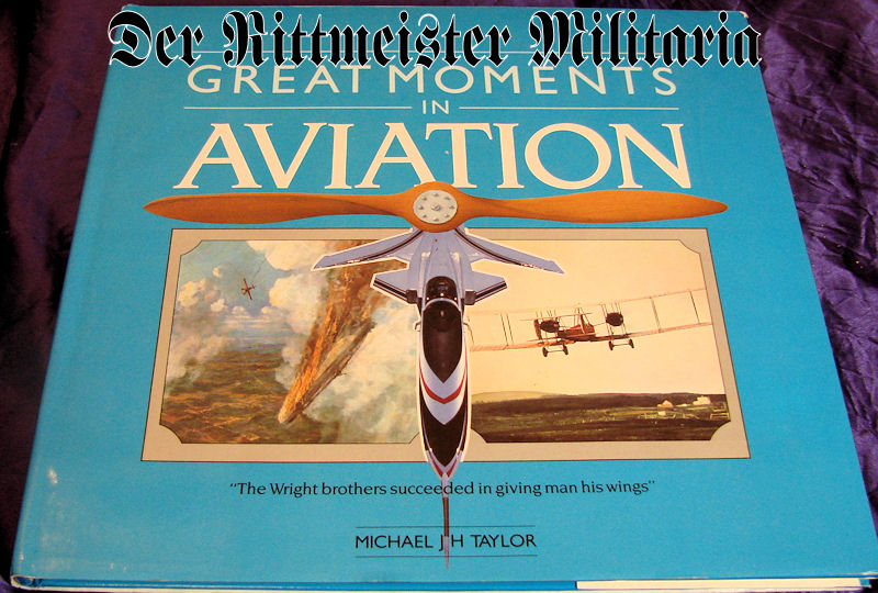 BOOK - GREAT MOMENTS IN AVIATION by MICHAEL J. H. TAYLOR - Imperial German Military Antiques Sale