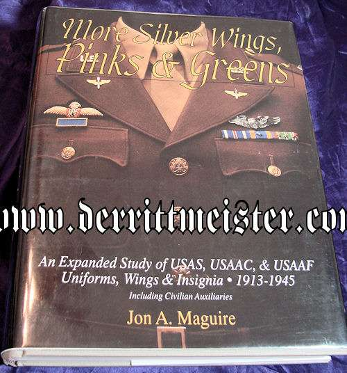 BOOK - MORE SILVER WINGS, PINKS, AND GREENS by JON A. MAGUIRE - Imperial German Military Antiques Sale