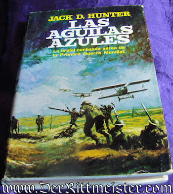 THE BLUE MAX (LAS AGUILAS AZULES) by JACK D. HUNTER - Imperial German Military Antiques Sale
