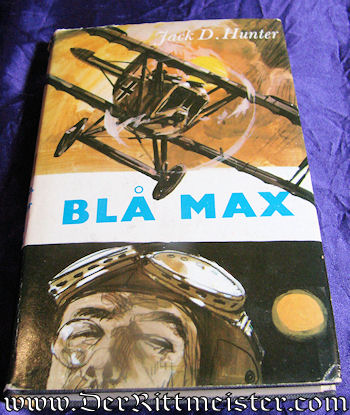THE BLUE MAX (DEN BLÅ MAX) by JACK D. HUNTER - Imperial German Military Antiques Sale