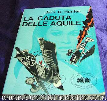 THE BLUE MAX (LA CADUTA DELLE AQUILE) by JACK D. HUNTER - Imperial German Military Antiques Sale