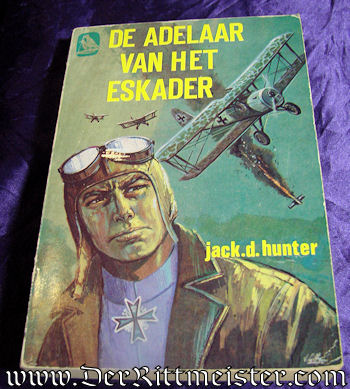 THE BLUE MAX (DE ADELAAR VAN HET ESKADER) by JACK D. HUNTER. - Imperial German Military Antiques Sale