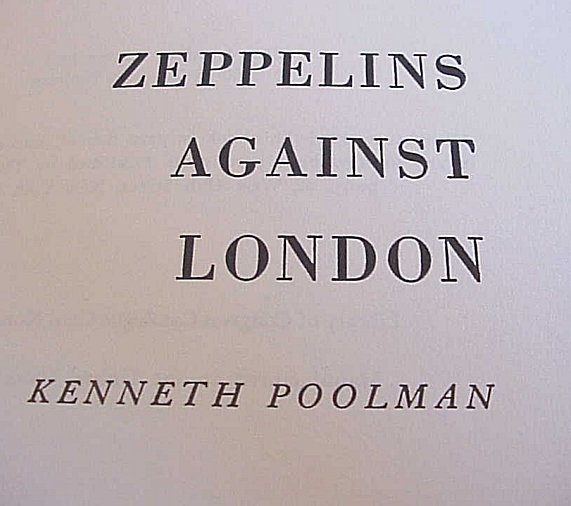 ZEPPELINS AGAINST LONDON by KENNETH POOLMAN - Imperial German Military Antiques Sale