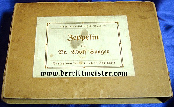 ZEPPELIN: DER MENSCH - DER KAMPFER - DER SIEGER by DR. ADOLF SAAGER. GRAF FERDINAND von ZEPPELIN'S BIOGRAPHY IN THE ORIGINAL STORAGE BOX - SIGNED BY DR. HUGO ECKNER - Imperial German Military Antiques Sale