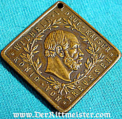 PATRIOTIC BADGE - KAISER WILHELM I - Imperial German Military Antiques Sale