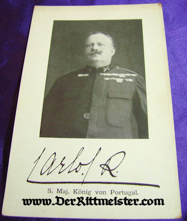 POSTCARD - KING CARLOS - PORTUGAL - Imperial German Military Antiques Sale