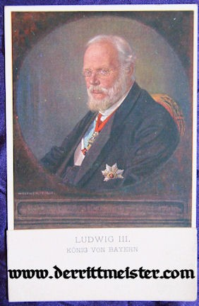 COLOR POSTCARD - KÖNIG LUDWIG III - Imperial German Military Antiques Sale
