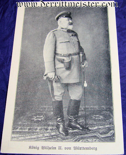POSTCARD - KÖNIG WILHELM II - WÜRTTEMBERG - Imperial German Military Antiques Sale