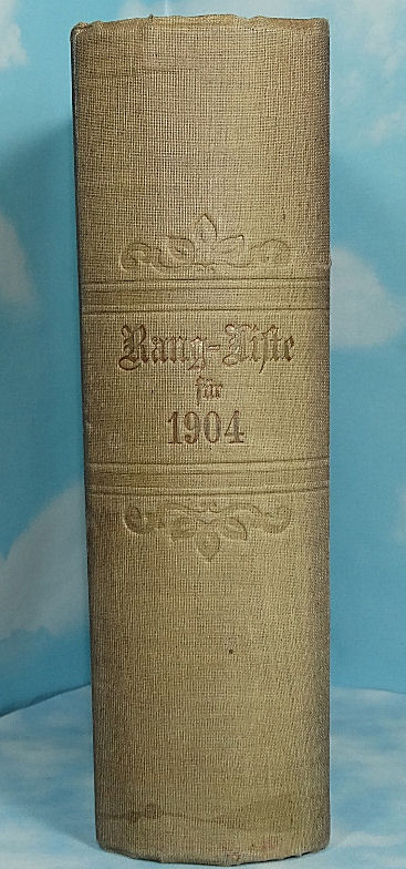 1904 ARMY RANGLISTE FOR PRUSSIA, WÜRTTEMBERG AND OTHER GRAND DUCHIES AND DUCHIES - Imperial German Military Antiques Sale