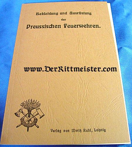 BEKLEIDUNG und AUSRÜSTUNG der PREUSSISCHEN FEUERWEHREN - Imperial German Military Antiques Sale