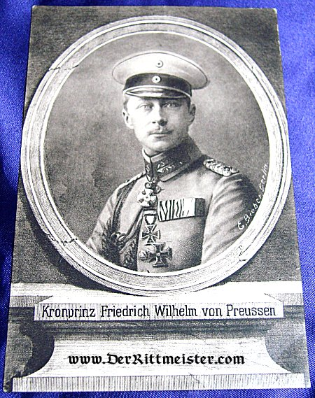 POSTCARD - KRONPRINZ FRIEDRICH WILHELM - PRUSSIA - Imperial German Military Antiques Sale