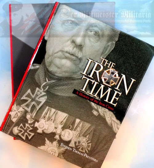 BOOK - THE IRON TIME BY STEPHEN THOMAS PREVITERA - Imperial German Military Antiques Sale