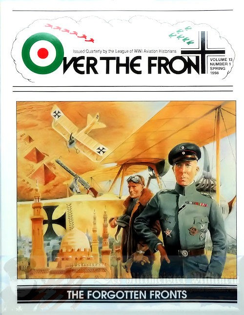 MAGAZINE - OVER THE FRONT: VOLUME 13, NUMBER 1 - LEAGUE OF WORLD WAR 1 AVIATION HISTORIANS - Imperial German Military Antiques Sale