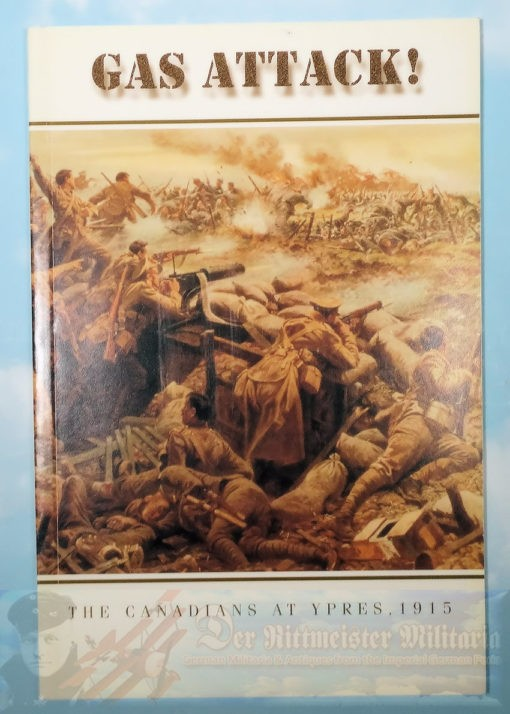 BOOK - GAS ATTACK! THE CANADIANS AT YPRES 1915 - Imperial German Military Antiques Sale