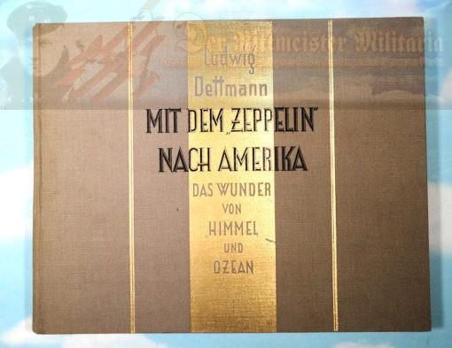 BOOK - MIT DEM ZEPPELIN NACH AMERIKA BY LUDWIG DETTMANN - Imperial German Military Antiques Sale