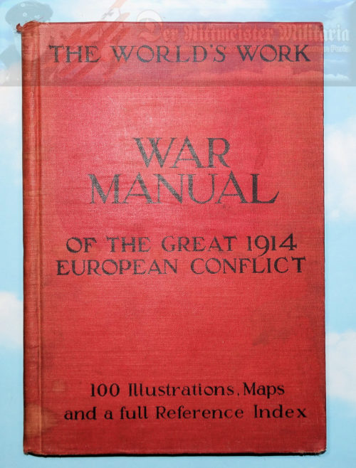 BOOK - THE WORLDS WORK: WAR MANUAL OF THE GREAT 1914 EUROPEAN CONFLICT - Imperial German Military Antiques Sale
