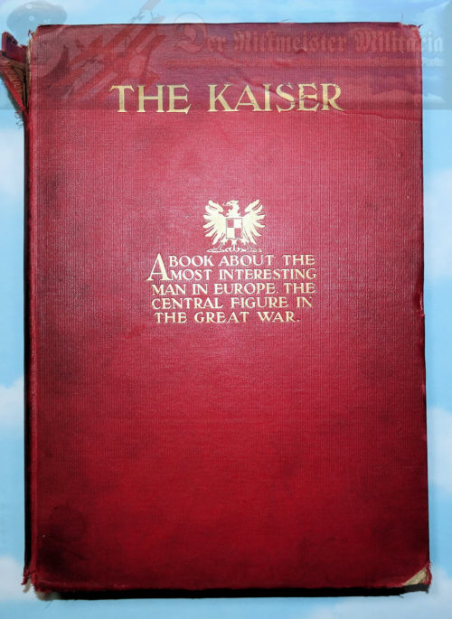 BOOK - THE KAISER: A BOOK ABOUT THE MOST INTERESTING MAN IN EUROPE - Imperial German Military Antiques Sale