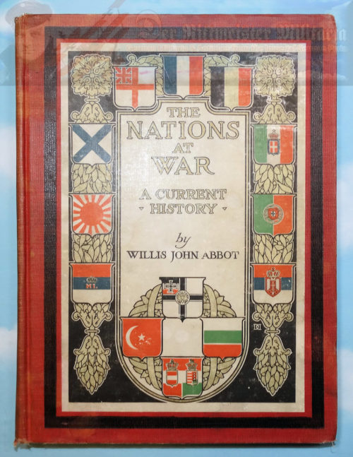 U.S. - BOOK - THE NATIONS AT WAR - BY WILLIS JOHN ABBOT - Imperial German Military Antiques Sale