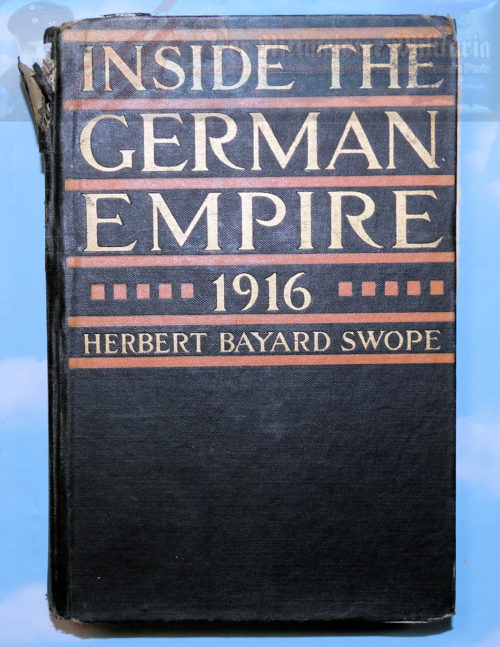 BOOK - INSIDE THE GERMAN EMPIRE 1916 - BY HERBERT BAYARD SWOPE - Imperial German Military Antiques Sale